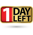 1 day left gold sign vector image vector image