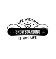 snowboard design winter logo life without vector image vector image