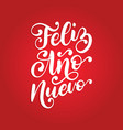 feliz ano nuevo handwritten phrase translated vector image vector image