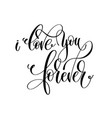 i love you forever black and white hand lettering vector image vector image