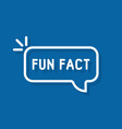 white fun fact thin line bubble vector image vector image