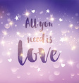 all you need is love background 1412 vector image vector image