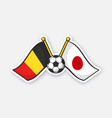 flags belgium versus japan with soccer ball vector image