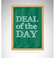 Deal of the day green chalkboard with wooden frame vector image vector image