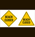 beach closed sign yellow triangle and rhombus vector image vector image