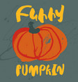 decorative poster with cute handdrawn pumpkin vector image