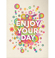 Enjoy your day quote poster design vector image