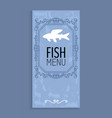 seafood menu with shadow silhouette of fish vector image vector image