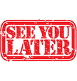 See you later stamp vector image vector image