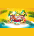 summer time holiday with vector image vector image