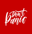 dont panic great design for any purposes hand vector image vector image