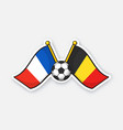 flags france versus belgium with soccer ball vector image vector image