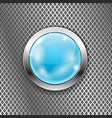 blue round glass button with metal frame on steel vector image vector image