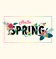 hello spring letter decorating with floral design vector image vector image