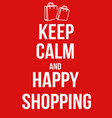 keep calm and happy shopping poster vector image