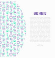 bad habits concept with thin line icons vector image vector image