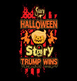 eps scary halloween story trump wins vector image vector image