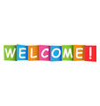 welcome colorful card on white background vector image vector image