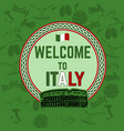welcome to italy travel sticker on green vector image