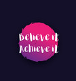 believe it achieve it motivational poster vector image