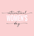 international womens day elegant lettering banner vector image vector image