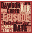 Dawson s Creek Season DVD Review text background vector image vector image