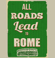 all roads lead to rome retro poster vector image vector image