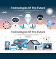 technologies of future horizontal banners vector image vector image