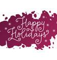 calligraphy of happy holidays in white on purple vector image