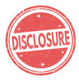 disclosure sign or stamp vector image vector image