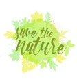 Save the nature lettering hand drawn vector image vector image