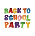 Back To School Party background vector image vector image