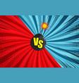comic versus bright concept vector image vector image