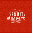 Fruit dessert seamless pattern and emblem vector image vector image