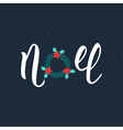 Noel handwriting modern inscription Lettering vector image