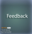 Feedback sign icon On the blue-green abstract vector image