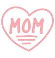 icon sign i love mom red heart and word vector image vector image