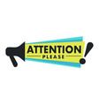 megaphone and attention please sign isolated icon vector image