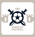 modern professional emblem king of football vector image vector image