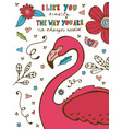 i like you the way you aare no changes needed vector image vector image