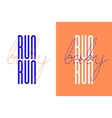 run barun inspirational quote - design for t vector image vector image