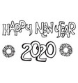 happy new year 2020 on doodle style hand drawn of vector image vector image