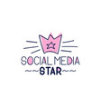 social media star inspirational quote - design vector image