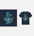 exploring hawaii stylish t-shirt and apparel vector image vector image