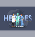 heroes are doctors team doctors vector image vector image