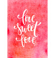love sweet love hand drawn calligraphy and brush vector image vector image