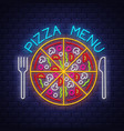 pizza menu - neon sign on brick wall background vector image vector image