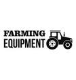 farming tractor logo simple style vector image