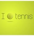I love tennis vector image vector image