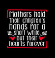 mother day quote and saying best for graphic you vector image